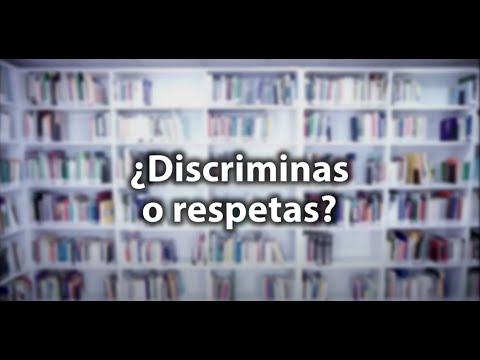 Ver vídeo¿Discriminas o respetas?