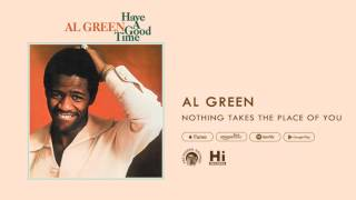 Al Green - Nothing Takes The Place Of You (Official Audio)