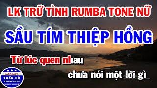 karaoke-nhac-song-tru-tinh-lien-khuc-tone-nu-sau-tim-thiep-hong-ai-kho-vi-ai