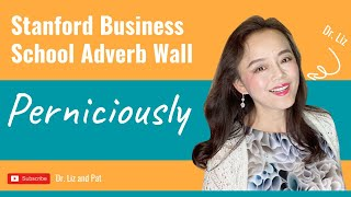 Perniciously - Stanford Business School Adverb Wall: Ways to Change