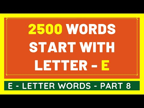 2500 Words That Start With E #8 | List of 2500 Words Beginning With E Letter [VIDEO]