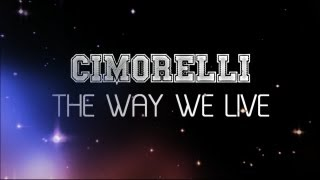 CIMORELLI - The Way We Live (Lyric Video)
