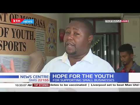 Over 10,000 youths in Mombasa to benefit from a KSH 100 Million funding set up by Mombasa county