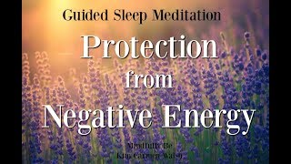 😴 Protection from negative energy ~ Guided sleep meditation ~ Female voice of Kim Carmen Walsh