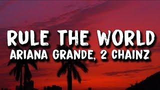 2 Chainz & Ariana Grande   Rule The World (Lyrics)