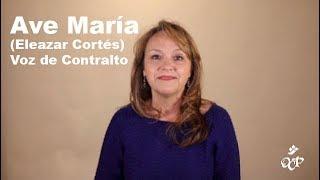 Ave María (Eleazar Cortés) – Voz de Contralto