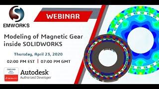 Modeling of Magnetic Gear inside SOLIDWORKS