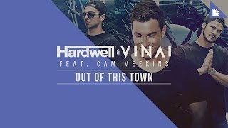 Hardwell & VINAI feat. Cam Meekins - Out Of This Town