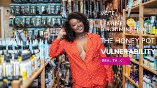 Real Talk #2 | Vote, The Honey Pot, Texture Discrimination, Vulnerability