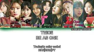 TWICE - Be as ONE (Korean Version) (Tradução Color Coded HAN|ROM|PT)