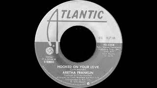 Aretha Franklin - Hooked On Your Love