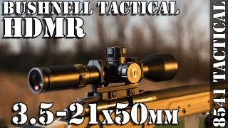Bushnell Elite Tactical HDMR 3.5-21x50mm Rifle Scope Review