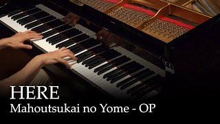 HERE - Mahoutsukai no Yome OP [Piano]
