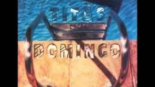 Titãs - Domingo - #07 - Eu Não Vou Dizer Nada (Além Do Que Eu Estou Dizendo)