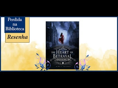 Resenha: The heart of betrayal de Mary E. Pearson