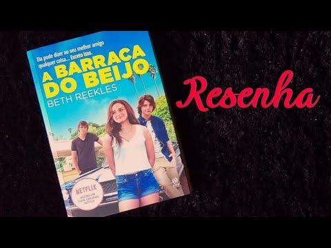 RESENHA DO LIVRO A BARRACA DO BEIJO - BETH REEKLES