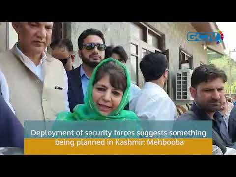 Deployment of security forces suggests something being planned in Kashmir: Mehbooba