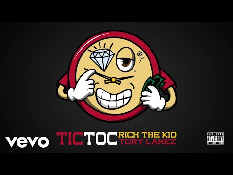 Rich The Kid  Tory Lanez Tic Toc