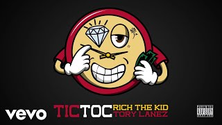 Rich The Kid, Tory Lanez   Tic Toc (Audio)