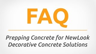 Prepping Concrete for NewLook Decorative Concrete Soluitons