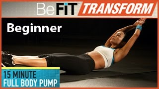 BeFiT Transform: 15 Min Full Body Pump Workout- Beginner Level by BeFiT
