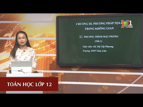 MÔN TOÁN HỌC - LỚP 12 | PHƯƠNG TRÌNH MẶT PHẲNG | 15H15 NGÀY 13.3.2020 (Dạy học trên truyền hình Hà Nội)