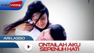 Ari Lasso - Cintailah Aku Sepenuh Hati | Official Music Video