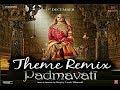Padmavati Theme Music Remix