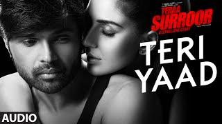 TERI YAAD Full Song (Audio)   TERAA SURROOR   - YouTube