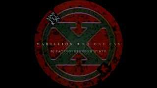 Marillion - No One Can (DJ Patiño Unofficial Extended 12'' Mix)
