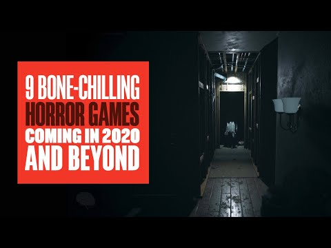 9 Upcoming Horror Games for 2020 and Beyond – 2021 HORROR GAMES