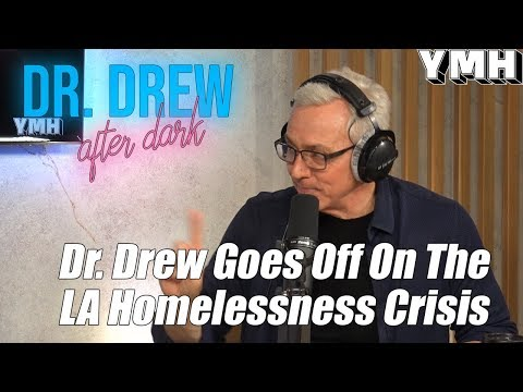 Dr. Drew Goes Off On LA Homelessness Crisis - DrDAD Highlight