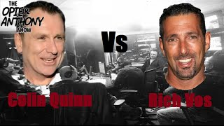 Opie & Anthony - Colin Quinn Vs Rich Vos, Best Of (Part 2 Of 2)