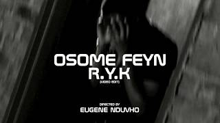 OSOME FEYN   R.Y.K (UNOFFICIAL MUSIC VIDEO)