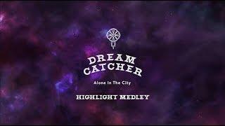 Gambar cover Dreamcatcher(드림캐쳐) [Alone In The City] 하이라이트 메들리