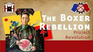 The Boxer Rebellion (1899-1901) | Project Revolution | History of China