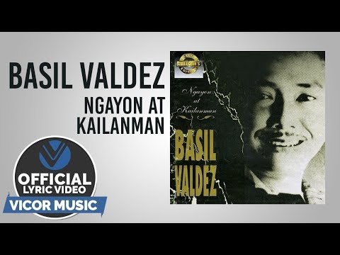 Basil Valdez - Ngayon at Kailanman [Official Lyric Video]