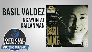 Basil Valdez - Ngayon at Kailanman [Official Lyric Video]