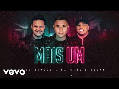 Felipe Araújo - Ft. Matheus & Kauan - Mais Um