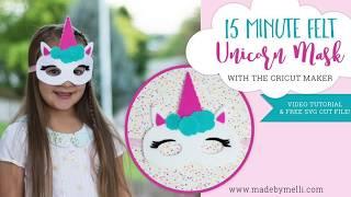 15 Minute Felt Unicorn Mask with the Cricut Maker machine