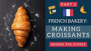 French bakery behind the scenes: Making croissants | Life in France
