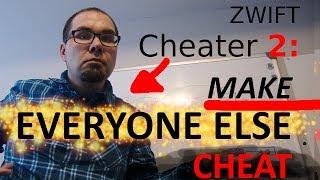 Zwift Cheater 2: Make everyone else cheat
