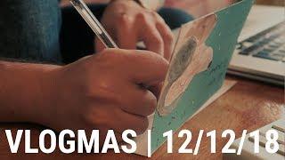 WITH EVERY CHRISTMAS CARD I WRITE | VLOGMAS 2018