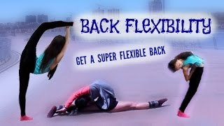 BACK STRETCHING: How To Get INSANE, CONTORTIONIST Back And Spine Flexibility! 2