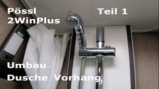 Pössl 2WinPlus Umbau Dusche/Vorhang Teil 1