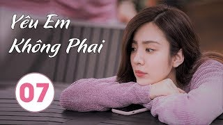 Phim Bộ Trung Quốc Hay 2020 | Yêu Em Không Phai - Tập 07 (THUYẾT MINH)