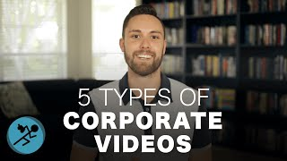 The Best Types of Corporate Marketing Videos