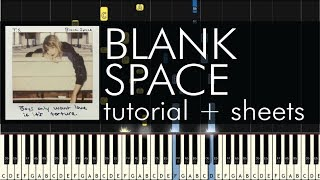 How to Play 'Blank Space' by Taylor Swift - Piano Tutorial - Sheets