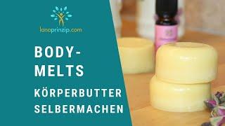 Body Melts - Körperbutter selber machen. Naturkosmetik selbst hergestellt - Teil 1