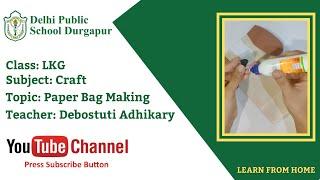 LKG   Teacher - Debostuti Adhikary   Craft   Paper Bag Making   DPS Durgapur